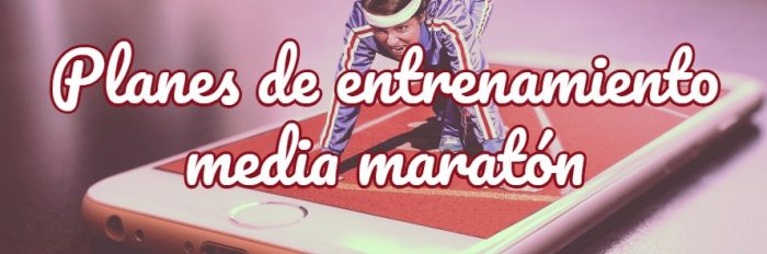 plan entrenamiento media maratón